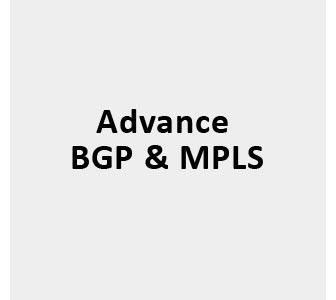 Advance BGP & MPLS